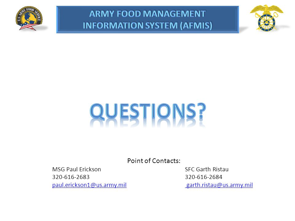 Point of Contacts: MSG Paul EricksonSFC Garth Ristau 320-616-2683320-616-2684 paul.erickson1@us.army.milpaul.erickson1@us.army.mil garth.ristau@us.arm
