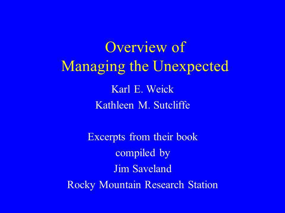 Overview of Managing the Unexpected Karl E.Weick Kathleen M.