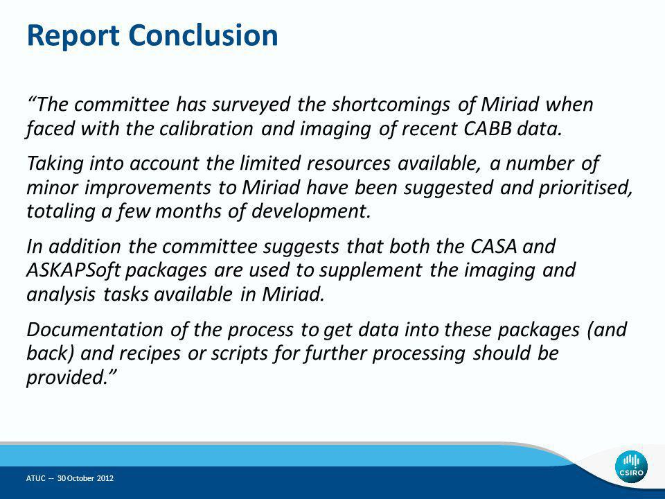 The committee has surveyed the shortcomings of Miriad when faced with the calibration and imaging of recent CABB data.