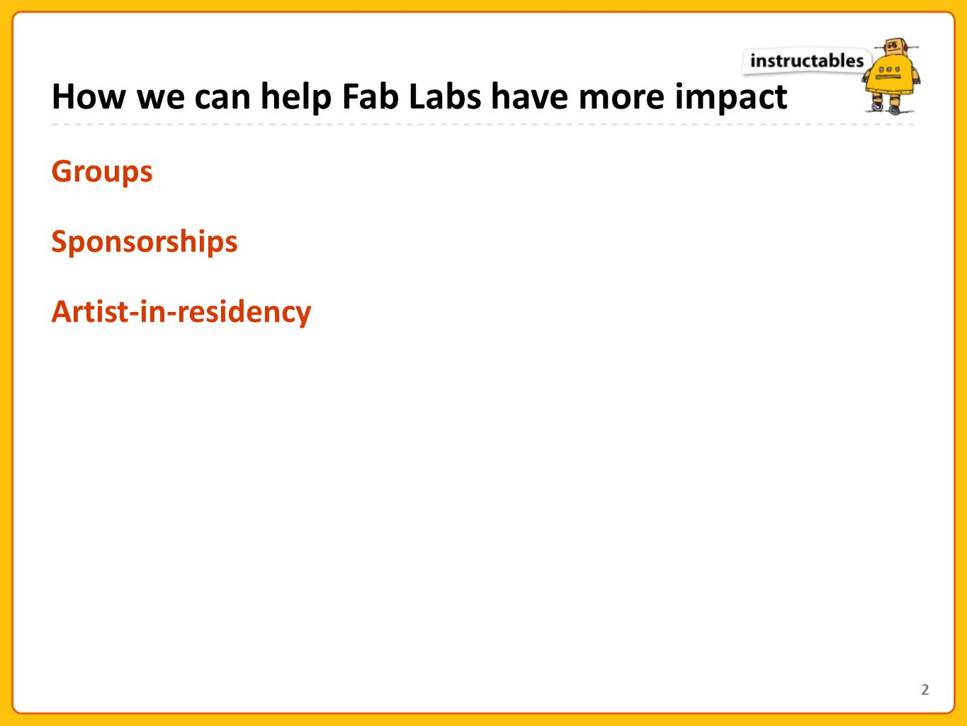How we can help Fab Labs have more impact 2 Groups Sponsorships Artist-in-residency