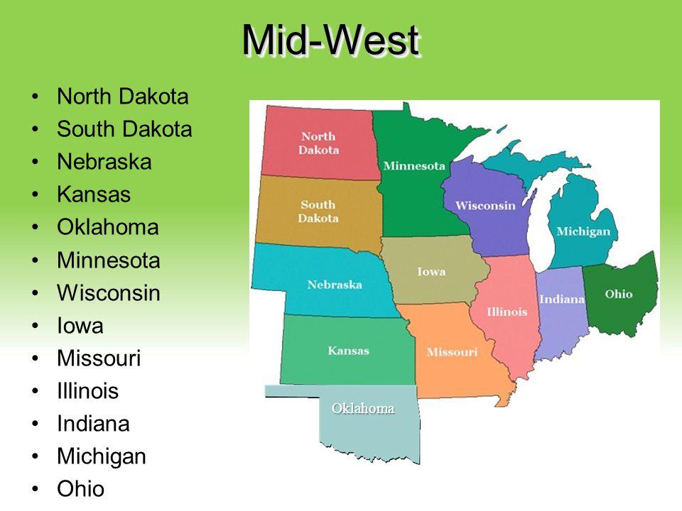 Your Description Goes Here Mid-WestMid-West North Dakota South Dakota Nebraska Kansas Oklahoma Minnesota Wisconsin Iowa Missouri Illinois Indiana Mich