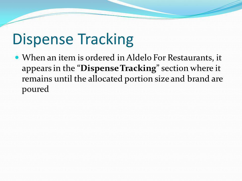 Dispense Tracking When an item is ordered in Aldelo For Restaurants, it appears in the Dispense Tracking section where it remains until the allocated