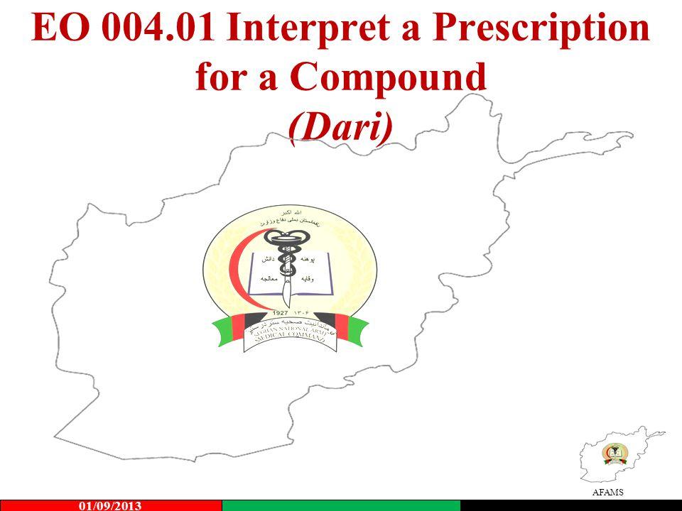 AFAMS EO 004.01 Interpret a Prescription for a Compound (Dari) 01/09/2013