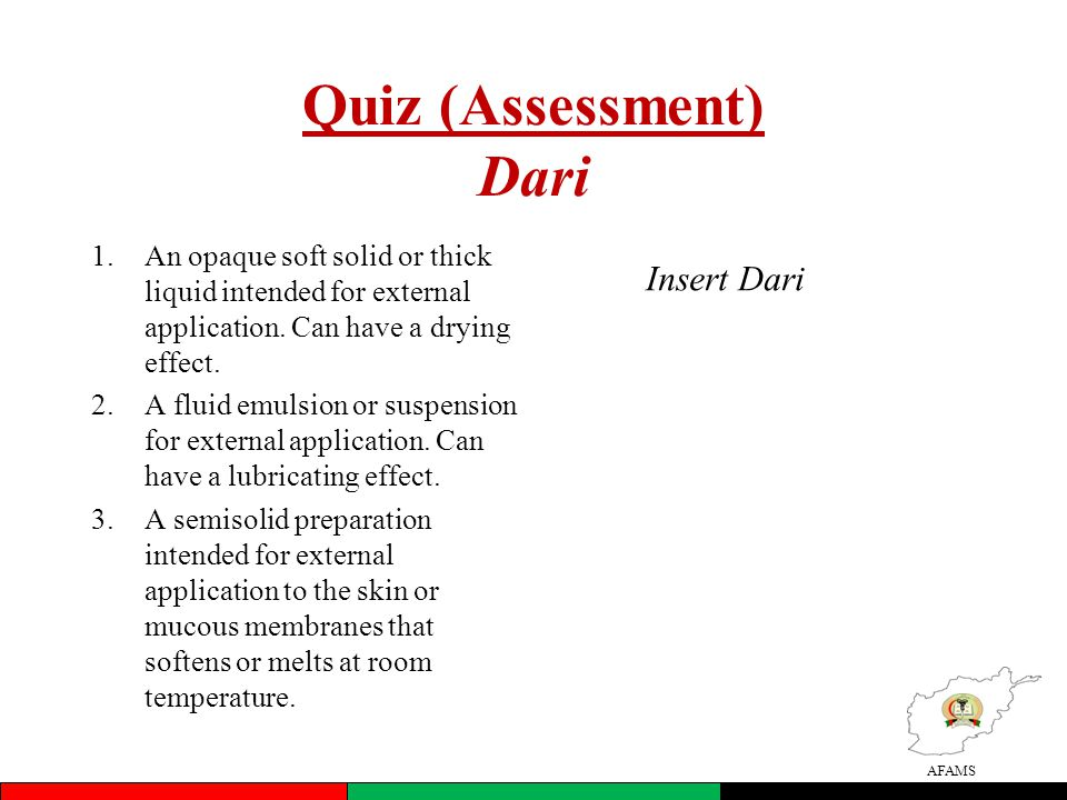 AFAMS Quiz (Assessment) Dari 1.An opaque soft solid or thick liquid intended for external application.
