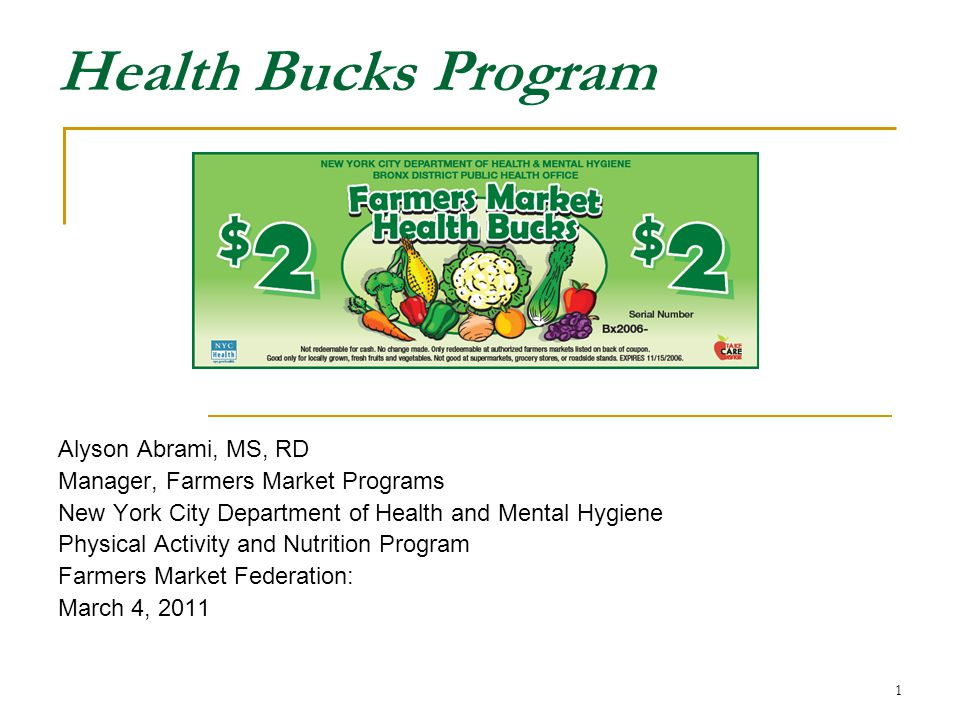 Health Bucks Program Alyson Abrami, MS, RD Manager, Farmers Market Programs New York City Department of Health and Mental Hygiene Physical Activity an