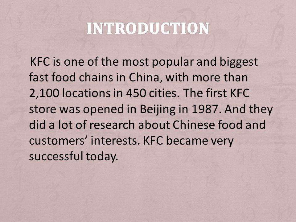 KFC is one of the most popular and biggest fast food chains in China, with more than 2,100 locations in 450 cities. The first KFC store was opened in