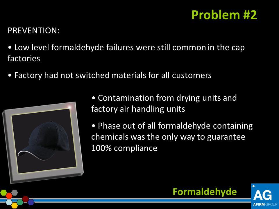 PREVENTION: Low level formaldehyde failures were still common in the cap factories Factory had not switched materials for all customers Formaldehyde P