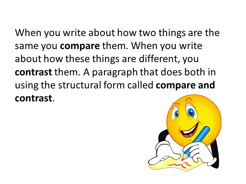 When you write about how two things are the same you compare them.