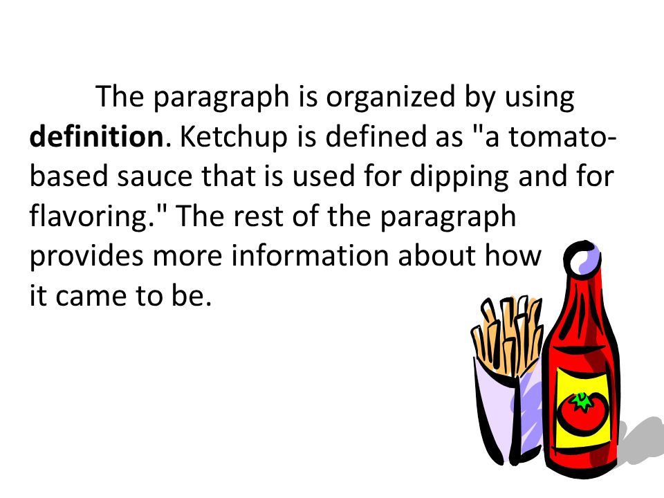 The paragraph is organized by using definition.