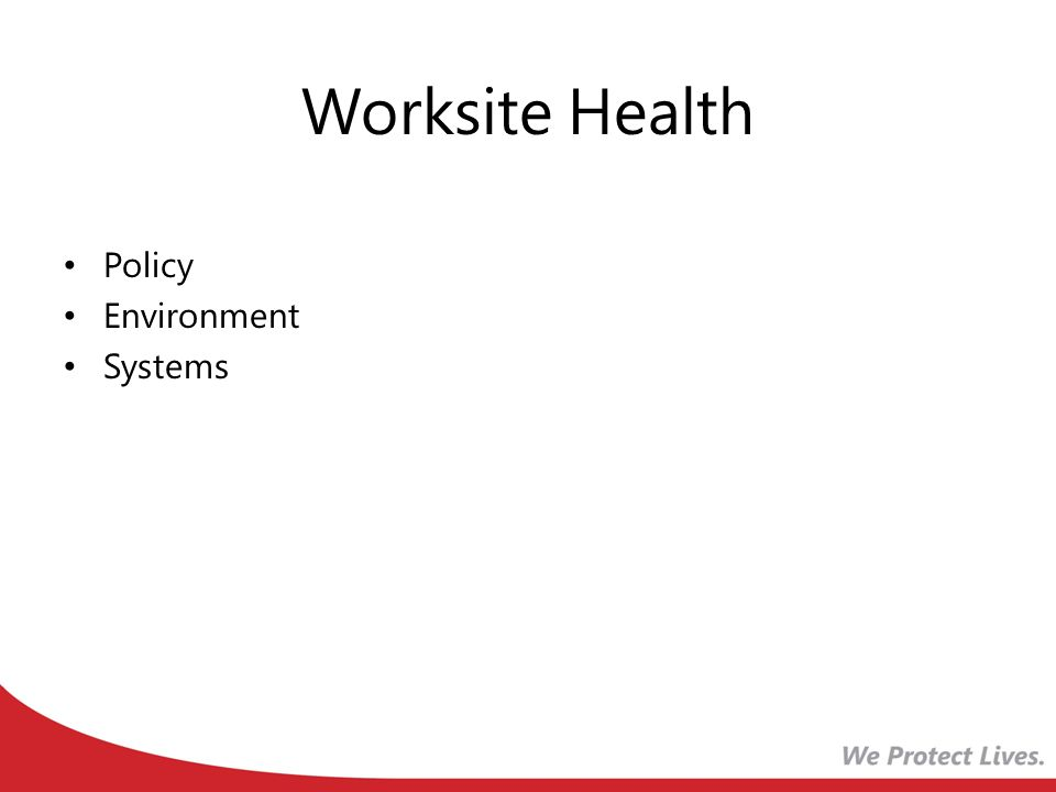 Worksite Health Policy Environment Systems