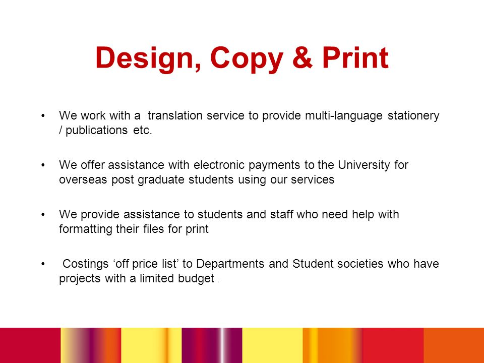 Design, Copy & Print We work with a translation service to provide multi-language stationery / publications etc.