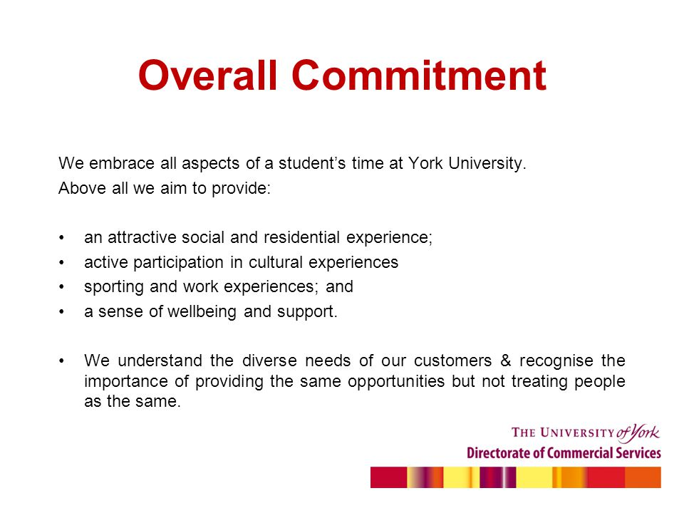 Overall Commitment We embrace all aspects of a students time at York University.