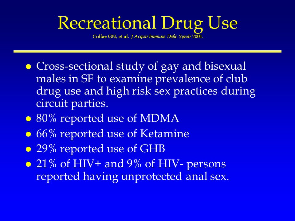Recreational Drug Use Colfax GN, et al. J Acquir Immune Defic Syndr 2001.