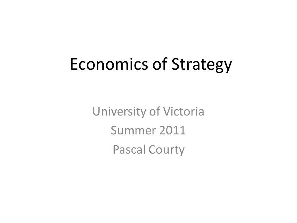 Economics of Strategy Objectives for today Discuss course outline Introduction to economics of strategy Academic influences