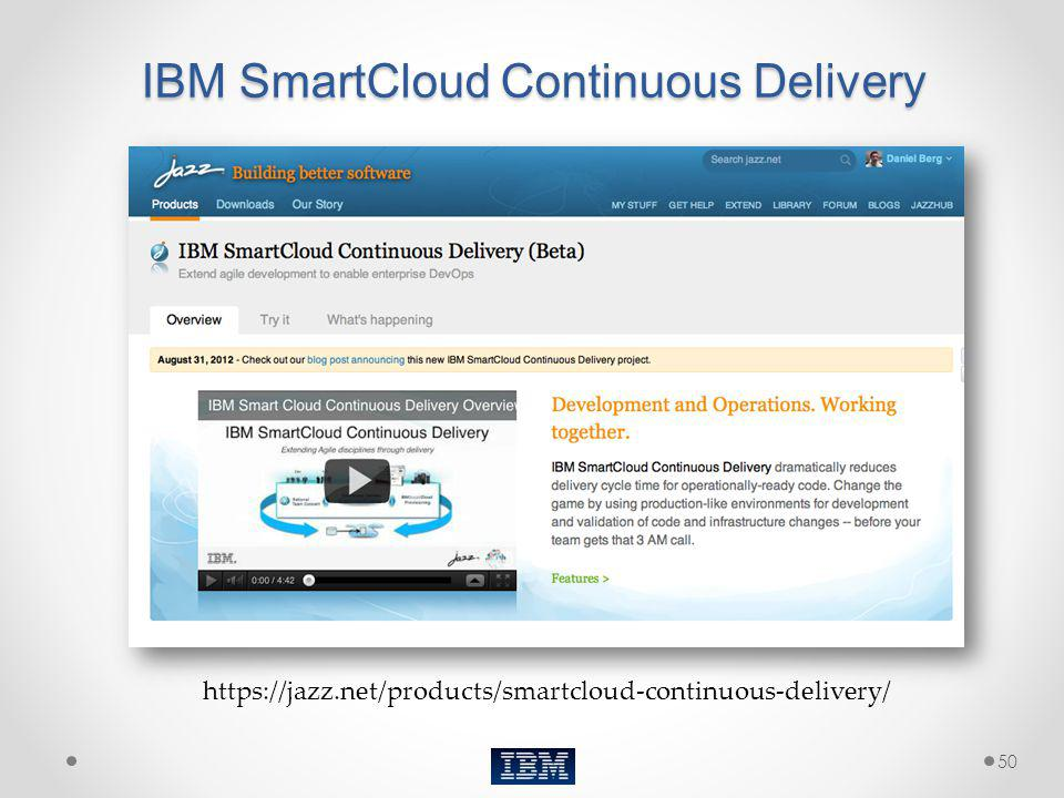 IBM SmartCloud Continuous Delivery https://jazz.net/products/smartcloud-continuous-delivery/ 50