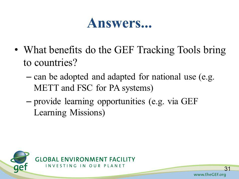 Answers... What benefits do the GEF Tracking Tools bring to countries.