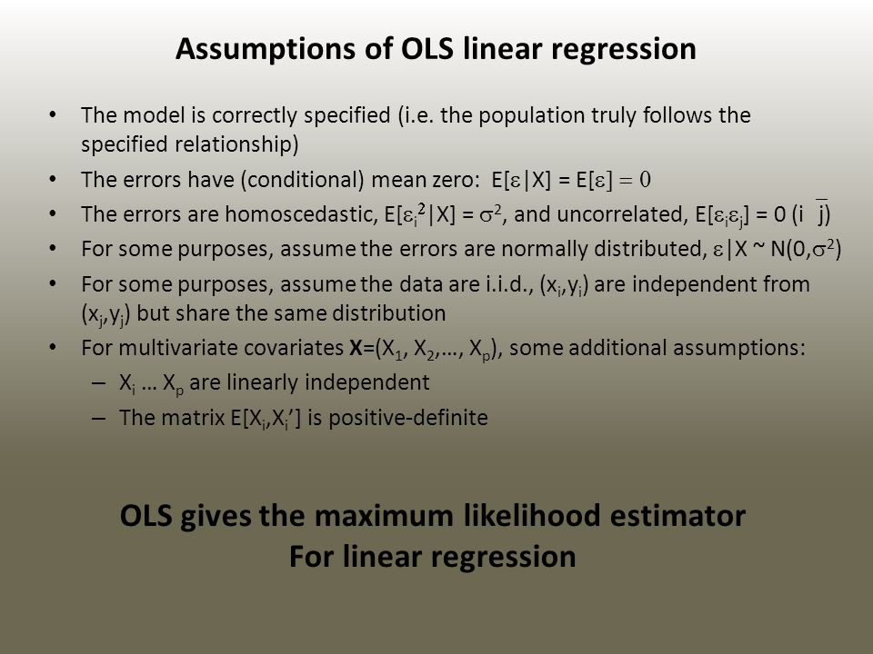 Assumptions of OLS linear regression The model is correctly specified (i.e.
