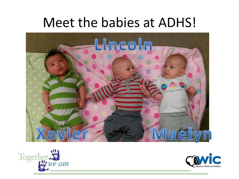 Meet the babies at ADHS!