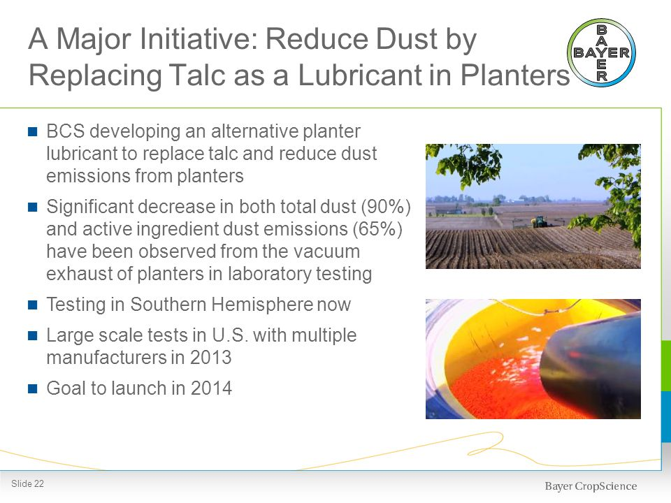 A Major Initiative: Reduce Dust by Replacing Talc as a Lubricant in Planters BCS developing an alternative planter lubricant to replace talc and reduc