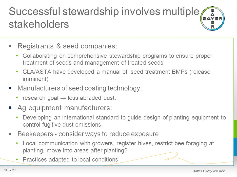 Successful stewardship involves multiple stakeholders Registrants & seed companies: Collaborating on comprehensive stewardship programs to ensure prop