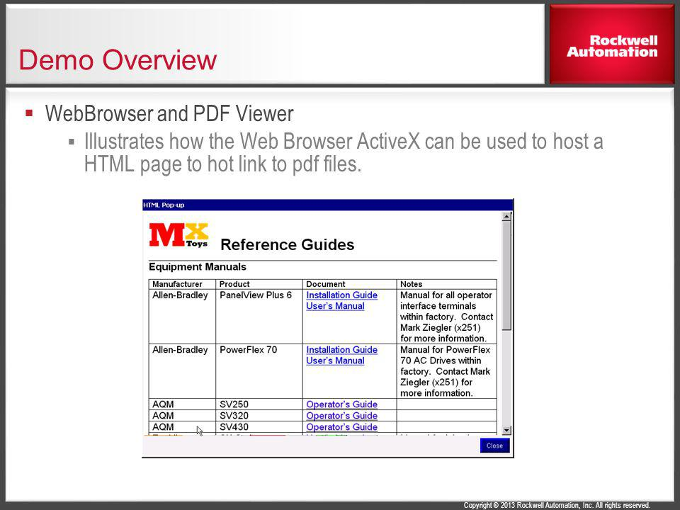Copyright © 2013 Rockwell Automation, Inc. All rights reserved. Demo Overview WebBrowser and PDF Viewer Illustrates how the Web Browser ActiveX can be