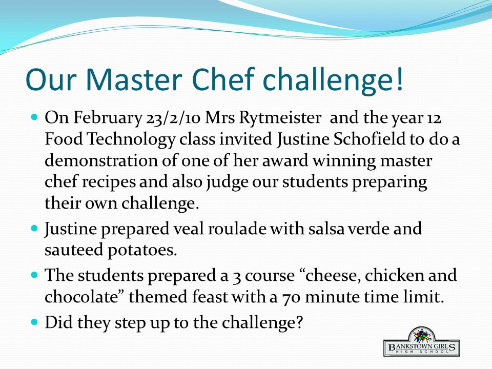 Our Master Chef challenge.