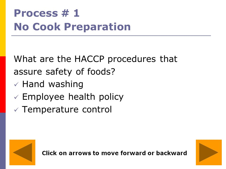 Process # 2 Same Day Service Preparation What are the HACCP procedures that assure safety of foods.