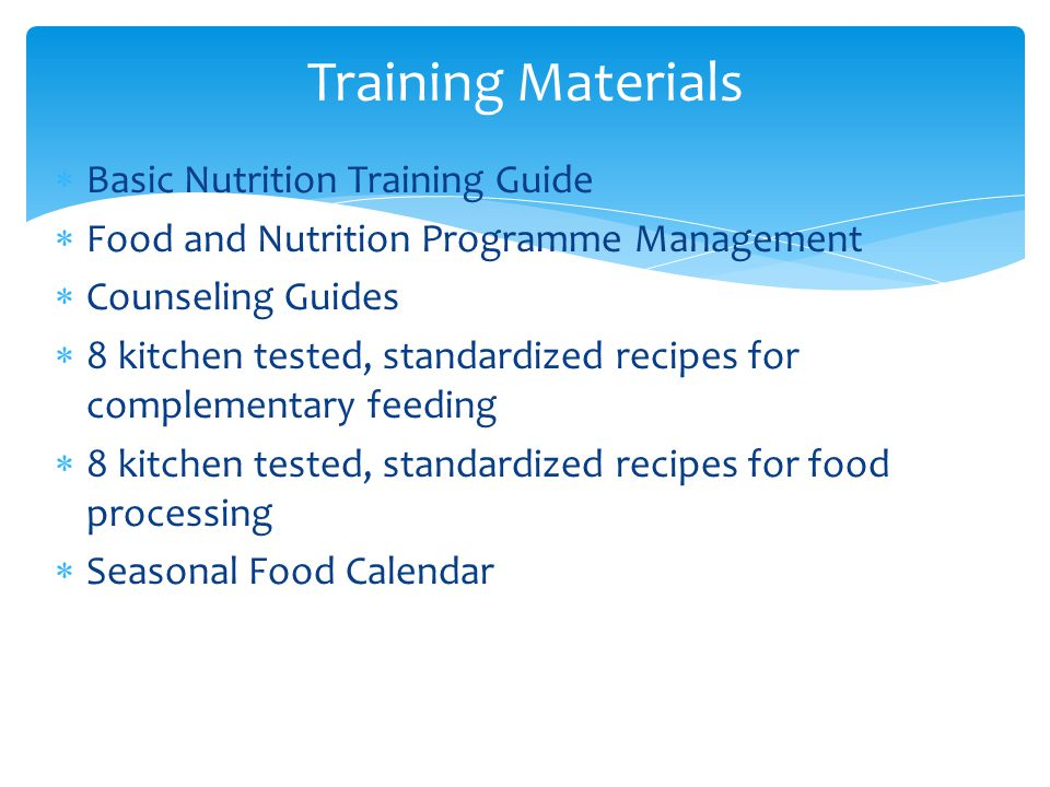 Basic Nutrition Training Guide Food and Nutrition Programme Management Counseling Guides 8 kitchen tested, standardized recipes for complementary feed