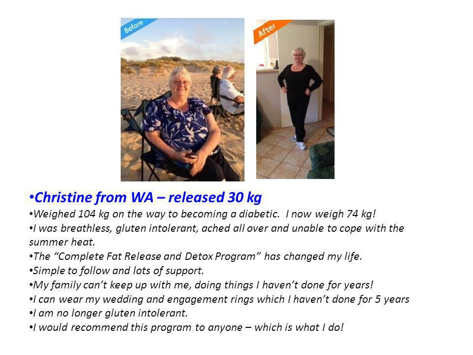 Christine from WA – released 30 kg Weighed 104 kg on the way to becoming a diabetic.
