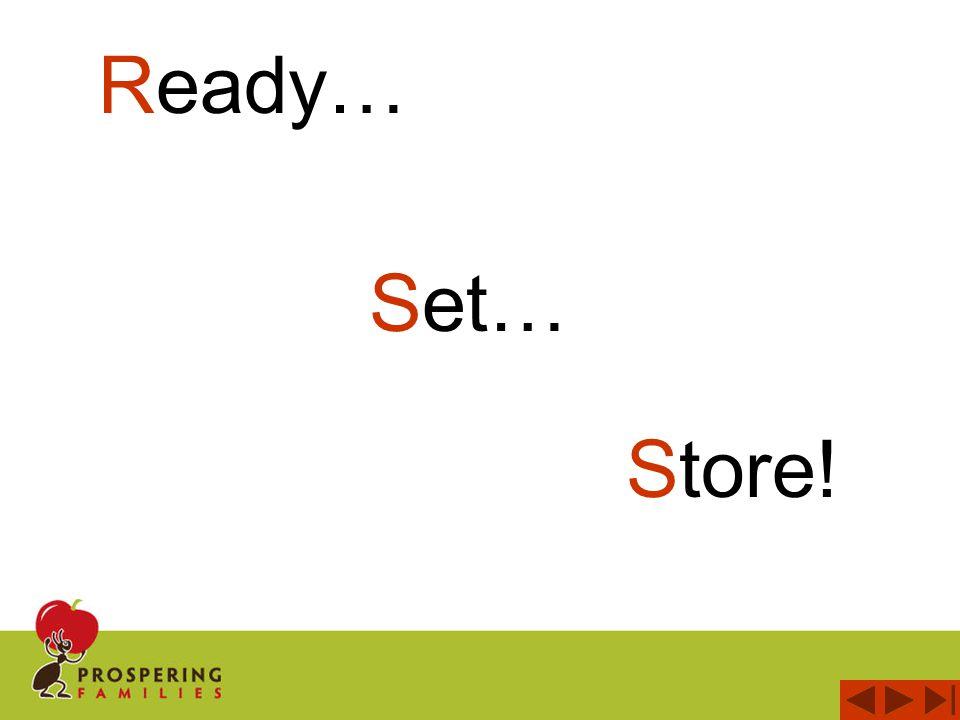Ready… Store! Set…