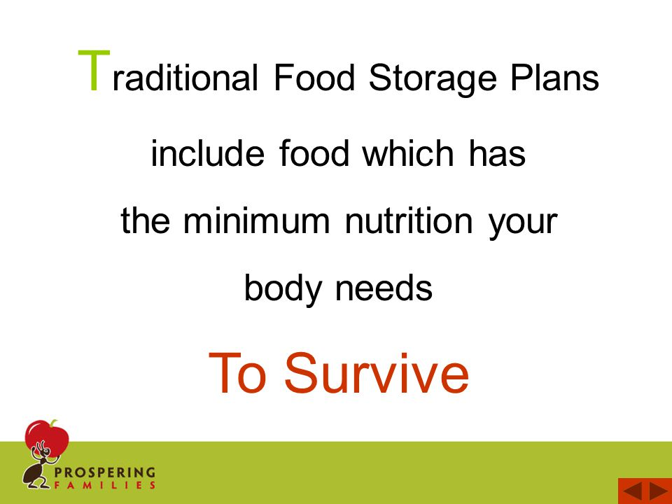 C reating your Food Storage Plan is the next step after you have created your Prepared Pantry TM
