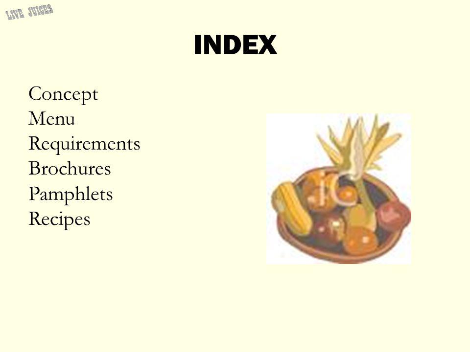 INDEX Concept Menu Requirements Brochures Pamphlets Recipes