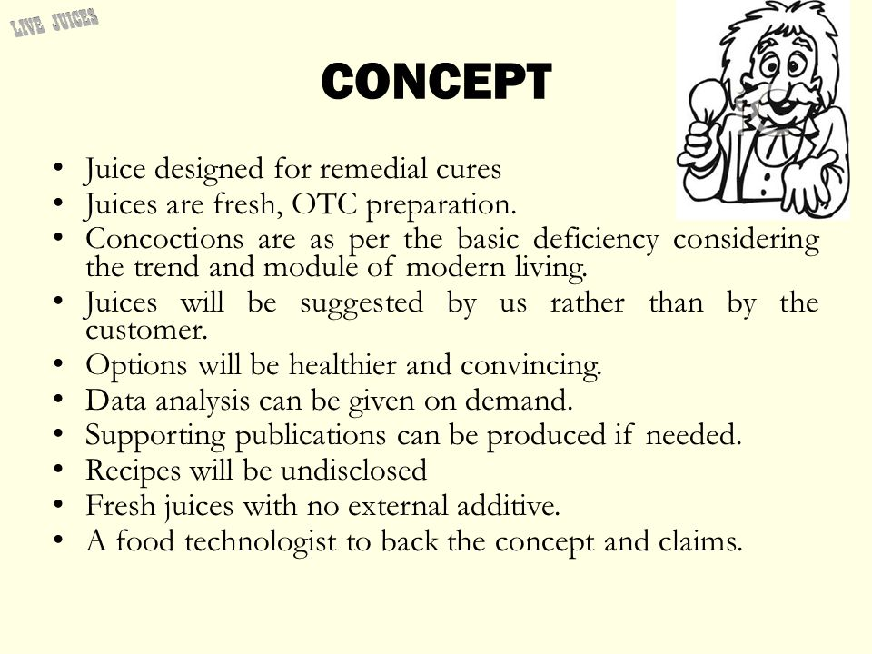 CONCEPT Juice designed for remedial cures Juices are fresh, OTC preparation.