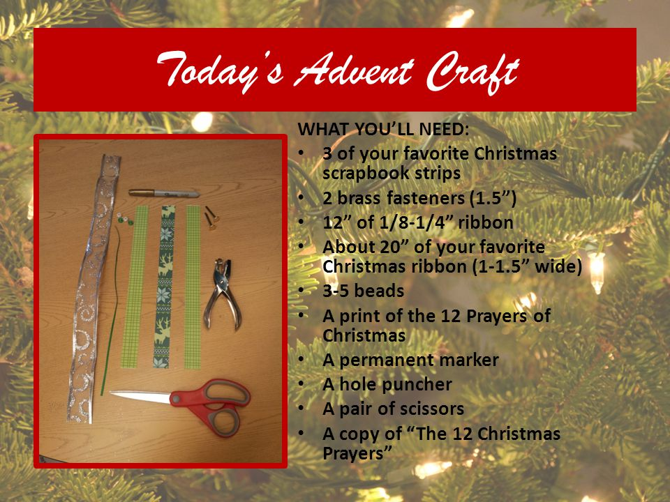 As the craft begins, students/teachers may read one of the 12 Christmas Prayers at a time.