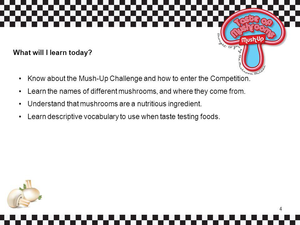 What will I learn today. Know about the Mush-Up Challenge and how to enter the Competition.