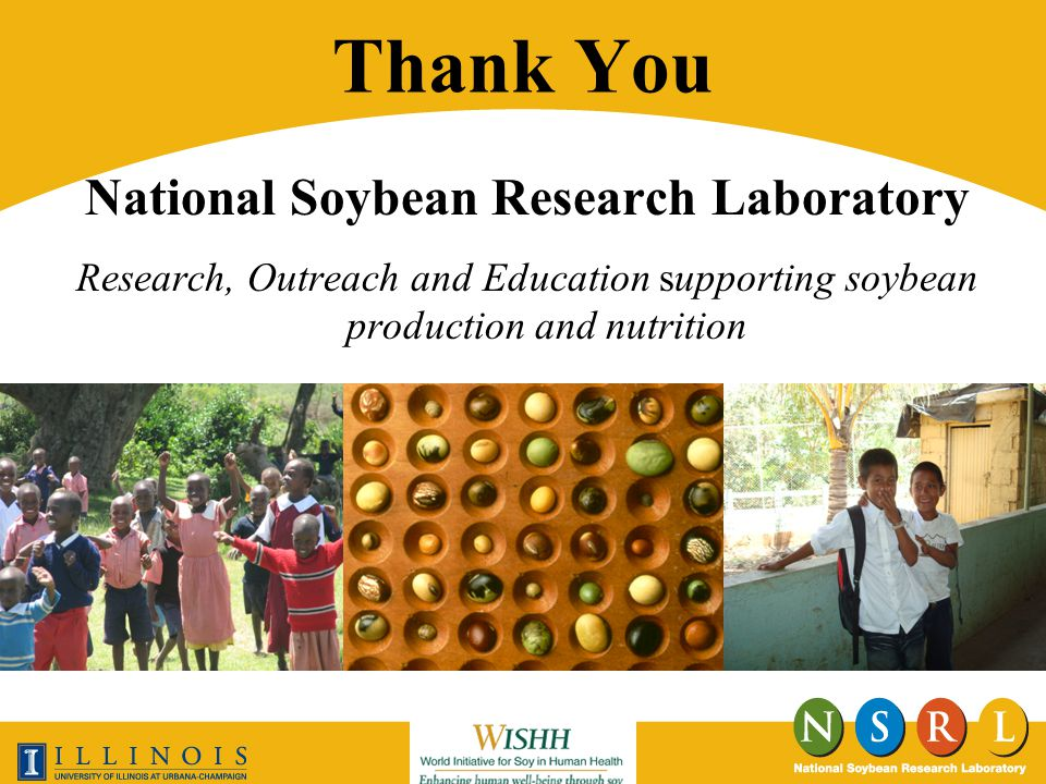 Thank You National Soybean Research Laboratory Research, Outreach and Education supporting soybean production and nutrition