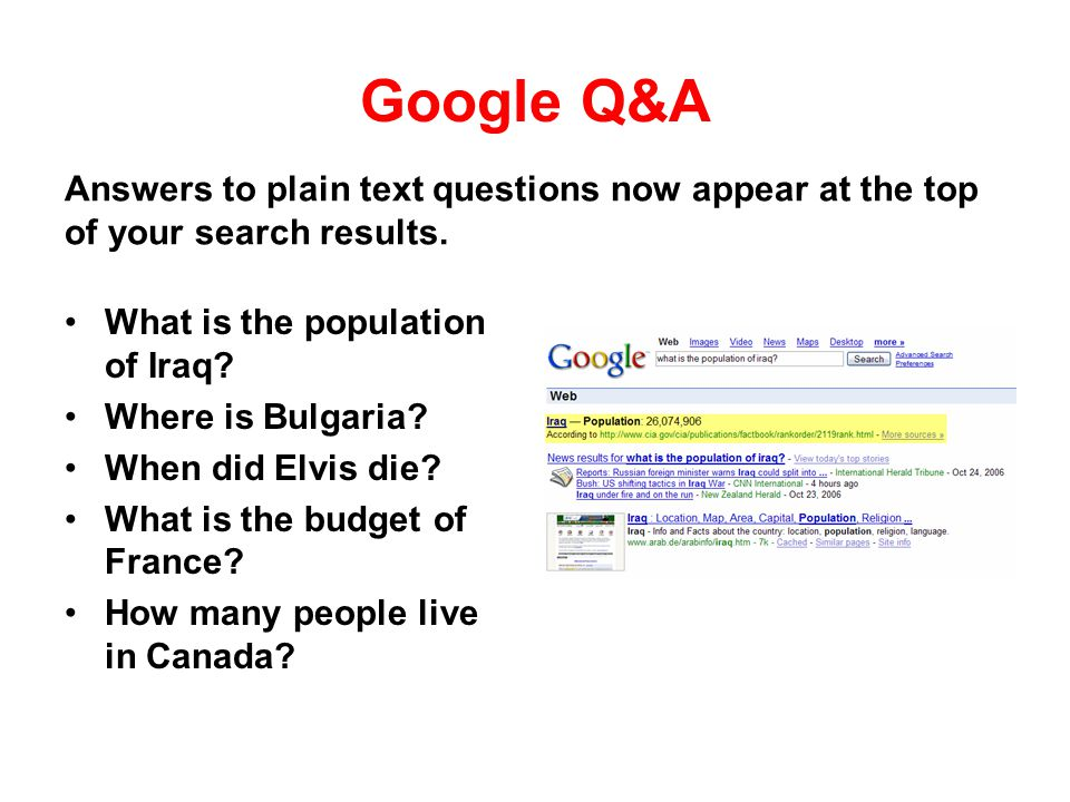 Google Q&A What is the population of Iraq? Where is Bulgaria? When did Elvis die? What is the budget of France? How many people live in Canada? Answer