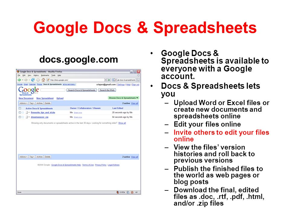 Google Docs & Spreadsheets docs.google.com Google Docs & Spreadsheets is available to everyone with a Google account. Docs & Spreadsheets lets you – U