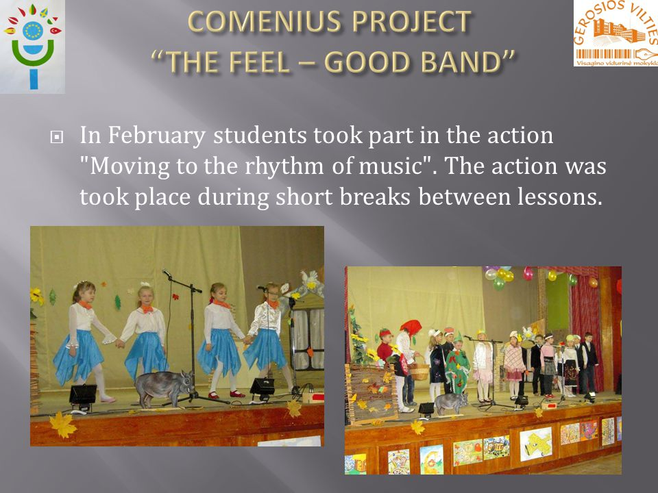In February students took part in the action Moving to the rhythm of music .