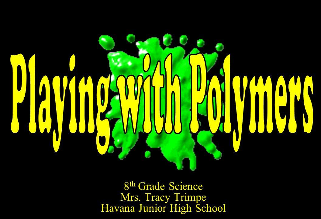 8 th Grade Science Mrs. Tracy Trimpe Havana Junior High School
