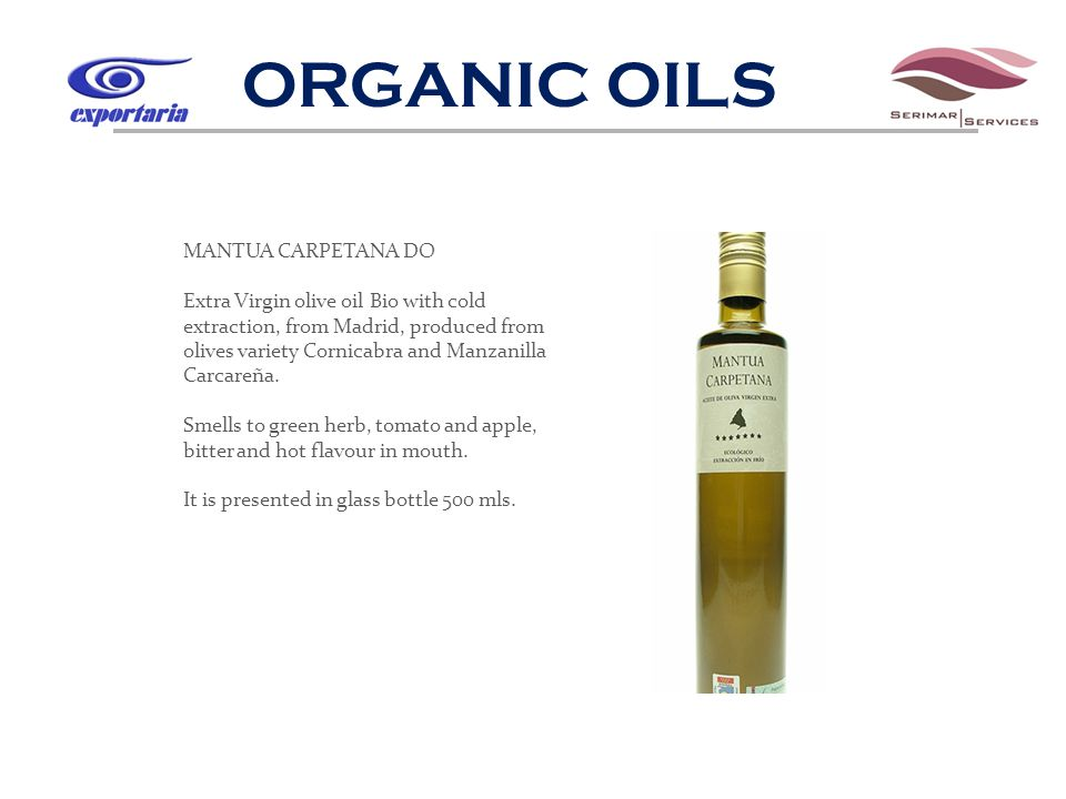 ORGANIC OILS MANTUA CARPETANA DO Extra Virgin olive oil Bio with cold extraction, from Madrid, produced from olives variety Cornicabra and Manzanilla Carcareña.