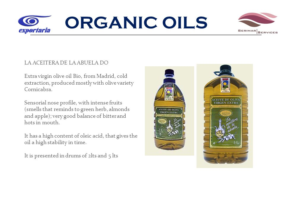 ORGANIC OILS LA ACEITERA DE LA ABUELA DO Extra virgin olive oil Bio, from Madrid, cold extraction, produced mostly with olive variety Cornicabra.