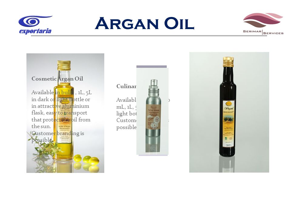 Argan Oil Culinary Argan Oil Available in bulk, 250 mL, 1L, 5L in dark or light bottle.