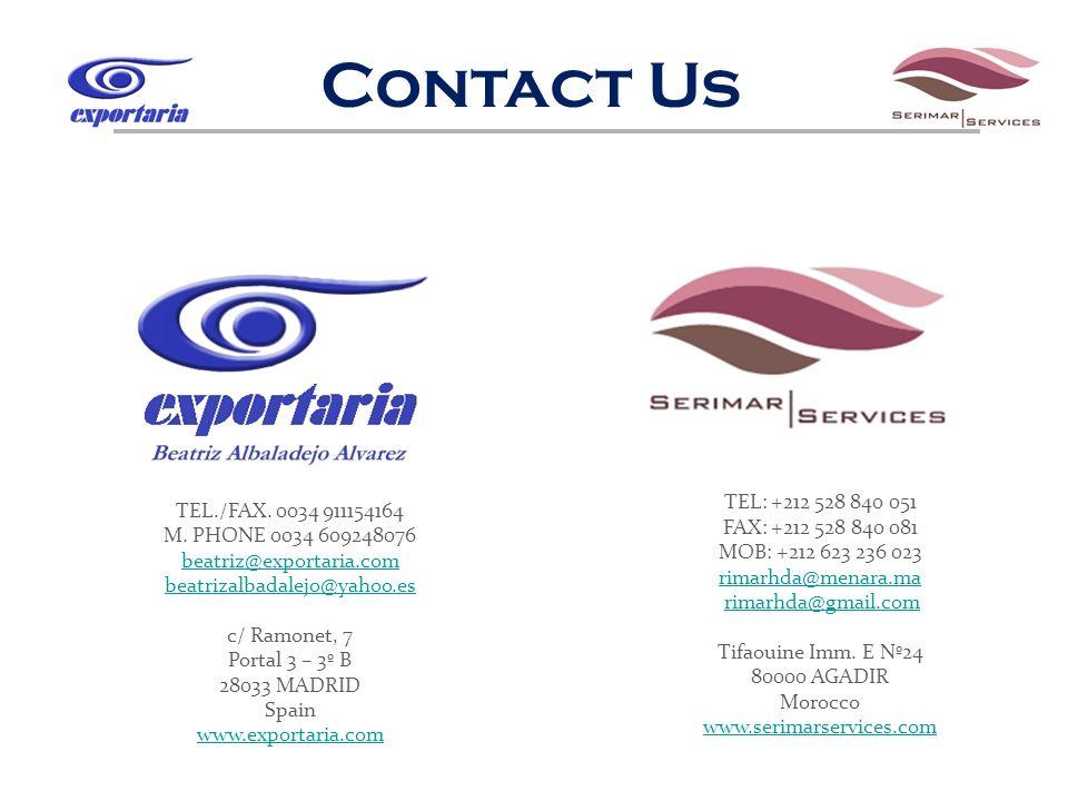 Contact Us TEL./FAX. 0034 911154164 M. PHONE 0034 609248076 beatriz@exportaria.com beatrizalbadalejo@yahoo.es c/ Ramonet, 7 Portal 3 – 3º B 28033 MADR