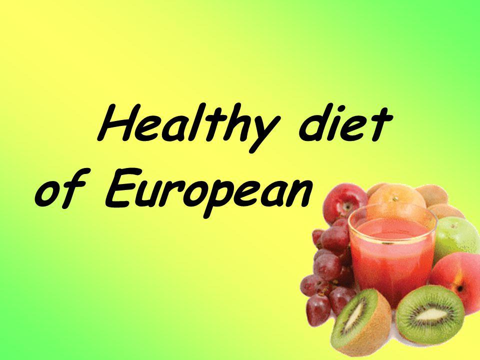 Healthy diet of European