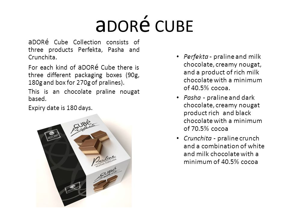 a DOR é CUBE a DOR é Cube Collection consists of three products Perfekta, Pasha and Crunchita. For each kind of a DOR é Cube there is three different
