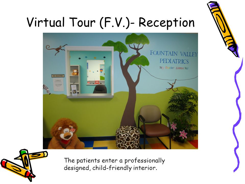 Virtual Tour (F.V.)- Reception The patients enter a professionally designed, child-friendly interior.