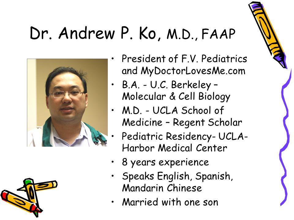 Dr. Andrew P. Ko, M.D., FAAP President of F.V. Pediatrics and MyDoctorLovesMe.com B.A.
