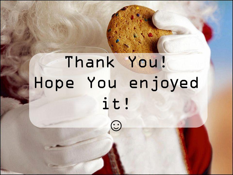 Thank You! Hope You enjoyed it!