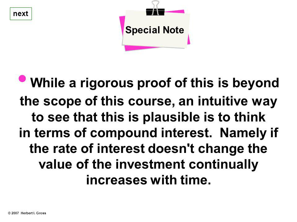 next © 2007 Herbert I. Gross Special Note While a rigorous proof of this is beyond the scope of this course, an intuitive way to see that this is plau
